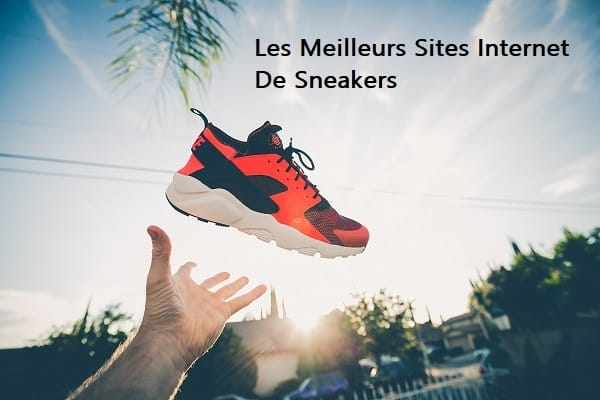meilleur site internet sneakers